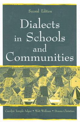 Dialects in Schools and Communities By Adger, Carolyn Temple/ Wolfram, Walt/ Christian, Donna