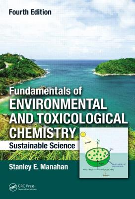 Fundamentals of Environmental and Toxicological Chemistry By Manahan, Stanley E.